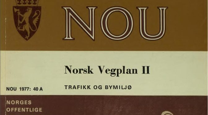 "<span class=""caps"">NOU</span> 1977:40 Norsk veiplan <span class=""caps"">II</span>. Et litt deprimerende 40-årsjubileum"